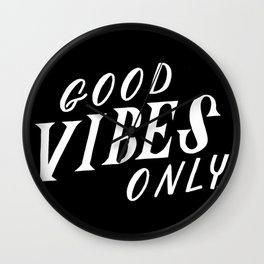 Good Vibes Only in White Wall Clock