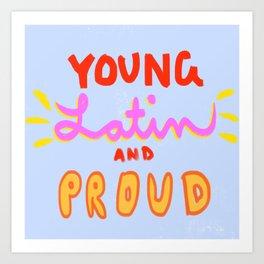 Young, Latin and Proud Art Print