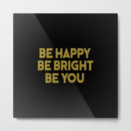 be happy cool saying and inspirational quote Metal Print