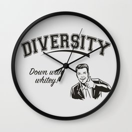 Diversity - Down With Whitey Wall Clock