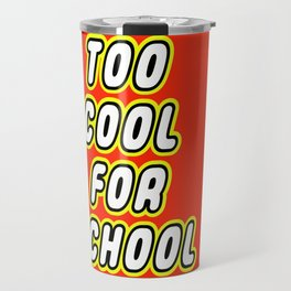 TOO COOL FOR SCHOOL in Brick Font Logo Design by Chillee Wilson Travel Mug