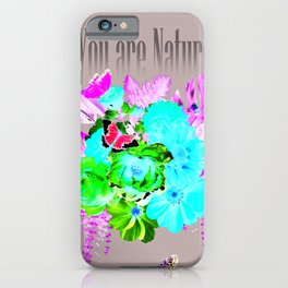YOU ARE NATURE iPhone Case