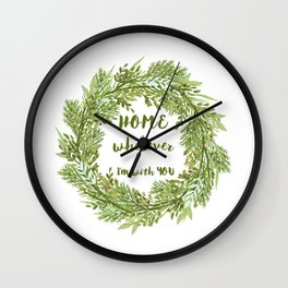 Home is wherever I'm with you Wall Clock
