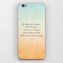 Be Strong and Courageous, Bible Quote, Joshua 1:9 iPhone Skin