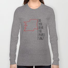 Do You hear The People Sing? - Red Flag? Long Sleeve T-shirt