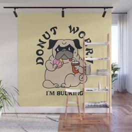 Donut Worry I'm Bulking Wall Mural