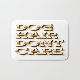 Dog Hair, Dont Care Bath Mat