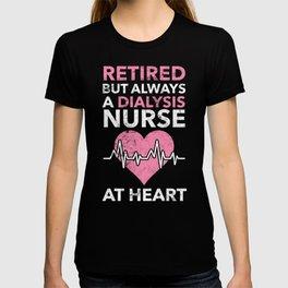 Retired Nurse Dialysis Nursing Gift T-shirt