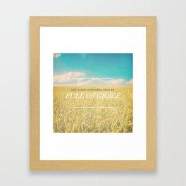 Full of Grace - Colossians 4:6 Framed Art Print