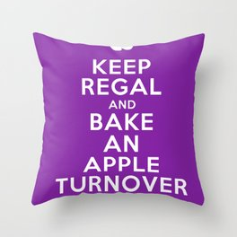 Keep Regal and Bake an Apple Turnover Throw Pillow