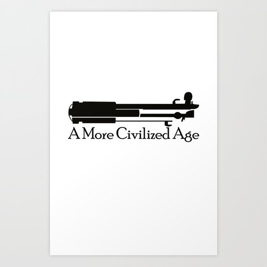 A More Civilized Age Art Print