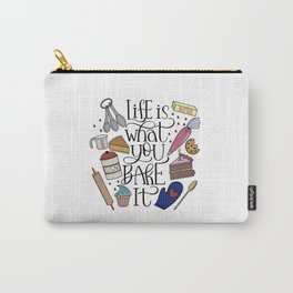 Life Is What You Bake It Baking And Dessert Lover Design Carry-All Pouch