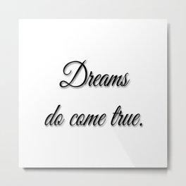 Dreams Do Come True white Metal Print