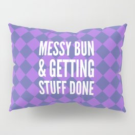 Messy Bun & Getting Stuff Done (Purple Checkered Pattern) Pillow Sham