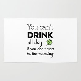 you can't drink all day if you don't start in the morning Rug