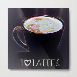 I Love Lattes Metal Print