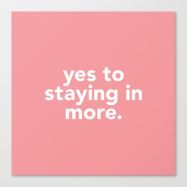 yes to life, yes to love Canvas Print