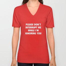 Please Don't Interrupt Me Unisex V-Neck
