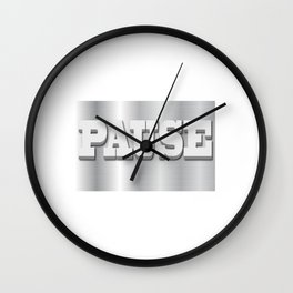 Wanted To Pause Time and Enjoy The Happenings Of Your Life? It's A Pause T-shirt Saying Pause Design Wall Clock