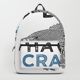 Have A Crappie Day Backpack
