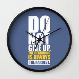 Lab No. 4 - Do Not Give Up, The Beginning Is Always The Hardest Gym Motivational Quotes Poster Wall Clock