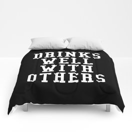 Drinks Well With Others (Black & White) Comforters