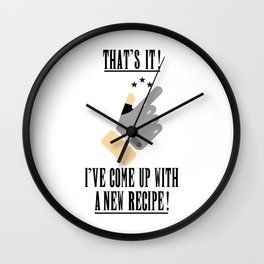 that's it! i've come up with a new recipe! Wall Clock