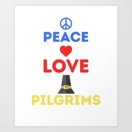 Peace Love Pilgrims Thanksgiving Holiday Art Print