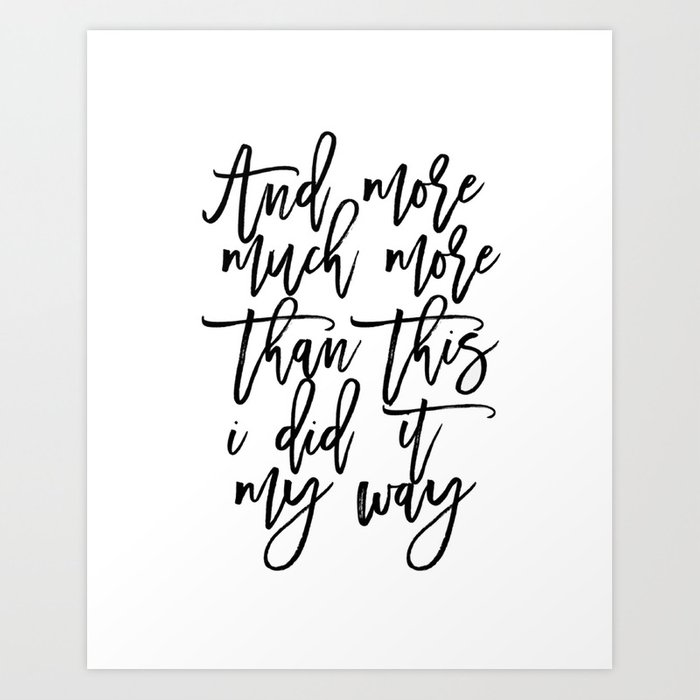 Song Lyrics Inspirational Quote Motivational Print Typography Print Quote Prints Wall Art Art Print By Alextypography Society6