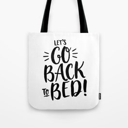 LETS GO BACK TO BED STATEMENT HANDWRITTEN BY SUBGRL Tote Bag