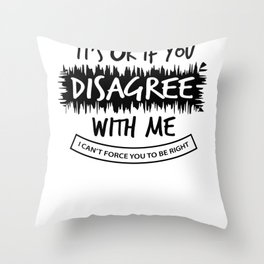 Sarcasm know-it-all Right funny gift Throw Pillow
