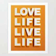Love Life Live Life Art Print