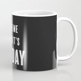 Wake Me When It's Friday Coffee Mug
