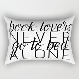 Book Lovers Never Go To Bed Alone Rectangular Pillow