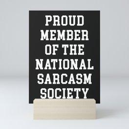 Sarcasm Society Funny Quote Mini Art Print