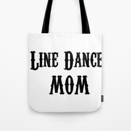 Funny Line Dance Mom Tote Bag