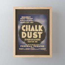 Vintage American WPA Theater Poster - Chalk Dust at Cincinnati Federal Theatre (1936) Framed Mini Art Print