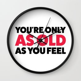 Young forever! Wall Clock