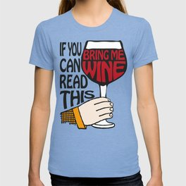 If You Can Read This Bring Me Wine T-shirt