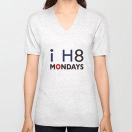 I H8 MONDAYS Unisex V-Neck