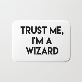 Trust me I'm a wizard Bath Mat