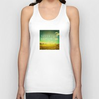 never stop exploring Tank Tops featuring Never Stop Exploring by Sandra Arduini