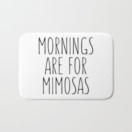 Mornings Are For Mimosas Bath Mat