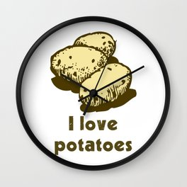 I Love Potatoes Quote Wall Clock