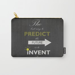 The Best Way To Predict The Future Is To Invent It - Immanuel Kant Carry-All Pouch