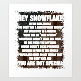 Hey Snowflake You Are Not Special USA Flag Art Print