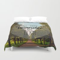 not all those who wander are lost Duvet Covers featuring Not all those who wander are lost... by Charlotte O'Daly