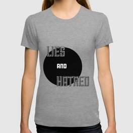 Lies and Hatred v2 T-shirt