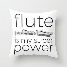 Flute is my super power Throw Pillow