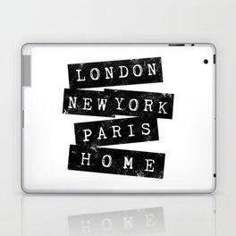 LONDON, NEW YORK, PARIS, HOME Laptop & iPad Skin